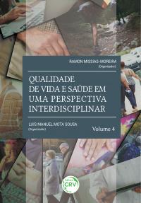 QUALIDADE DE VIDA E SAÚDE EM UMA PERSPECTIVA INTERDISCIPLINAR - Volume 4