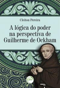 A LÓGICA DO PODER NA PERSPECTIVA DE GUILHERME DE OCKHAM