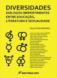 DIVERSIDADES DIÁLOGOS (IM)PERTINENTES DE EDUCAÇÃO, LITERATURA E SEXUALIDADE