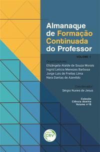 ALMANAQUE DE FORMAÇÃO CONTINUADA DO PROFESSOR VOLUME 1 <br> Coleção Ciência Aberta - Volume 18