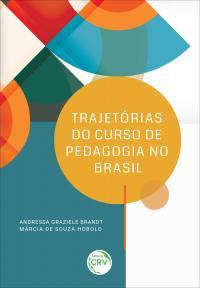 TRAJETÓRIAS DO CURSO DE PEDAGOGIA NO BRASIL