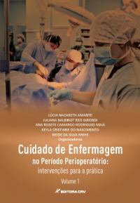 CUIDADO DE ENFERMAGEM NO PERÍODO PERIOPERATÓRIO:<br>intervenções para a prática<br>Volume 1