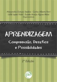 APRENDIZAGEM: <br>compreensão, desafios e possibilidades <br>2ª Edição