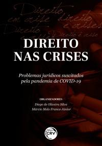 DIREITO NAS CRISES: <br>problemas jurídicos suscitados pela pandemia de COVID-19