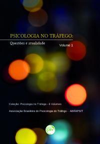 PSICOLOGIA NO TRÁFEGO:<br>questões e atualidade <br>Volume 1<br>Coleção: Psicologia no Tráfego<br>6 Volumes