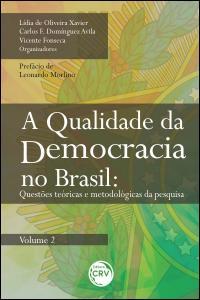 A QUALIDADE DA DEMOCRACIA NO BRASIL:<br> questões teóricas e metodológicas da pesquisa - <BR>VOLUME 2