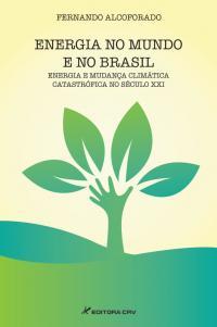 ENERGIA NO MUNDO E NO BRASIL<br>Energia e mudança climática catastrófica no século XXI