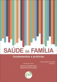 SAÚDE DA FAMÍLIA:<br> fundamentos e práticas – volume 2