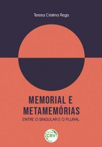 MEMORIAL E METAMEMÓRIAS: <br>entre o singular e o plural