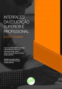 INTERFACES DA EDUCAÇÃO SUPERIOR E PROFISSIONAL:<br>saberes e fazeres