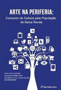 ARTE NA PERIFERIA:<br>consumo de cultura pela população de baixa renda
