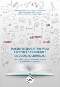 MATERIAIS EDUCATIVOS PARA PREVENÇÃO E CONTROLE DE DOENÇAS CRÔNICAS:<br>uma avaliação à luz dos pressupostos do letramento em saúde