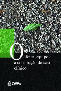O EFEITO-EQUIPE E A CONSTRUÇÃO DO CASO CLÍNICO
