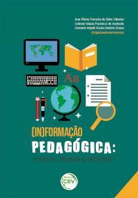 (IN)FORMAÇÃO PEDAGÓGICA: <br>práxis, teoria e método