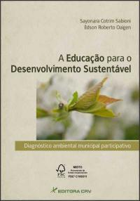 A EDUCAÇÃO PARA O DESENVOLVIMENTO SUSTENTÁVEL<br>Diagnóstico Ambiental Municipal Participativo