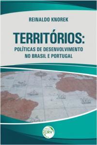 TERRITÓRIOS:<br> políticas de desenvolvimento no Brasil e Portugal