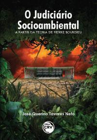 O JUDICIÁRIO SOCIOAMBIENTAL A PARTIR DA TEORIA DE PIERRE BOURDIEU
