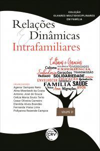 RELAÇÕES E DINÂMICAS INTRAFAMILIARES <br>Coleção: Olhares Multidisciplinares em Família <br>Volume: 01
