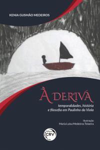 À DERIVA: <br>temporalidades, história e filosofia em Paulinho da Viola