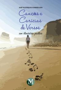 CANÇÕES E CARÍCIAS DE VERSOS – UM ITINERÁRIO POÉTICO