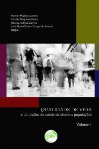 QUALIDADE DE VIDA E CONDIÇÕES DE SAÚDE DE DIVERSAS POPULAÇÕES – VOLUME 1