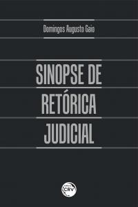 SINOPSE DE RETÓRICA JUDICIAL