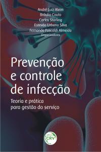 PREVENÇÃO E CONTROLE DE INFECÇÃO:<br> teoria e prática para gestão do serviço