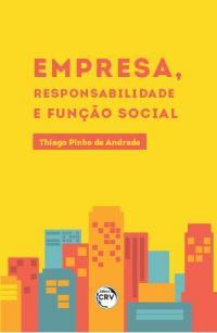 EMPRESA, RESPONSABILIDADE E FUNÇÃO SOCIAL