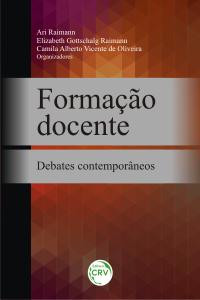 FORMAÇÃO DOCENTE: <br>debates contemporâneos