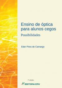 ENSINO DE ÓPTICA PARA ALUNOS CEGOS<BR>Possibilidades