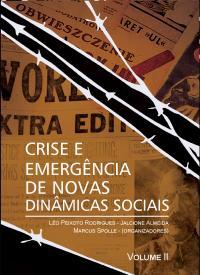 CRISE E EMERGÊNCIA DE NOVAS DINÂMICAS SOCIAIS     VOL. II