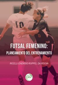 FUTSAL FEMININO:<br>periodizacion y planeamento del entrenamiento