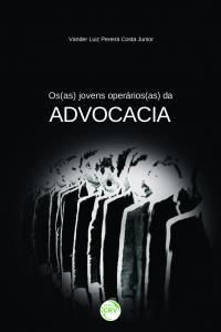 OS(AS) JOVENS OPERÁRIOS(AS) DA ADVOCACIA.