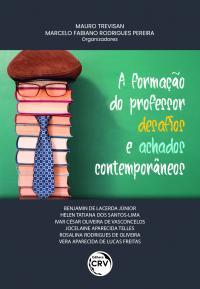 A FORMAÇÃO DO PROFESSOR – DESAFIOS E ACHADOS CONTEMPORÂNEOS