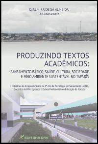 PRODUZINDO TEXTOS ACADÊMICOS:<br>saneamento básico, saúde, cultura, sociedade e meio ambiente sustentável no Tapajós