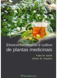 ETNOCONHECIMENTO E CULTIVO DE PLANTAS MEDICINAIS