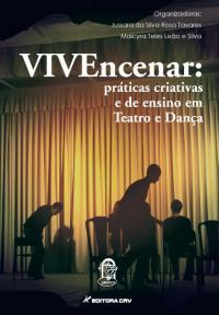 VIVEncenar:<br>práticas criativas e de ensino em Teatro e Dança