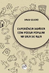 EXPERIÊNCIA DIDÁTICA COM POESIA POPULAR NA SALA DE AULA