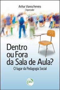 DENTRO OU FORA DA SALA DE AULA?<br>O lugar da Pedagogia Social
