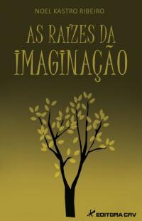 AS RAÍZES DA IMAGINAÇÃO