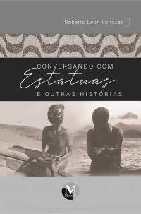 CONVERSANDO COM ESTÁTUAS E OUTRAS HISTÓRIAS