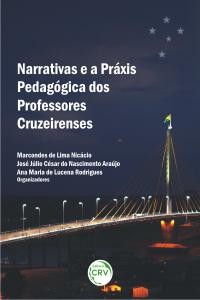 NARRATIVAS E A PRÁXIS PEDAGÓGICA DOS PROFESSORES CRUZEIRENSES