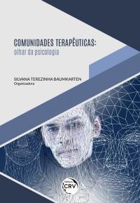 COMUNIDADES TERAPÊUTICAS:<br> olhar da psicologia