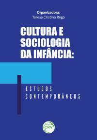 CULTURA E SOCIOLOGIA DA INFÂNCIA: <br>estudos contemporâneos