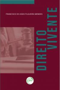 DIREITO VIVENTE <br>Coletânea de Decisões do 1º e 2º Graus de Jurisdição