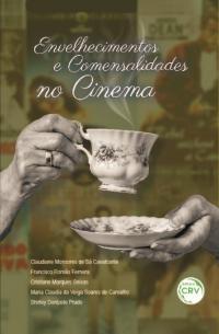 ENVELHECIMENTOS E COMENSALIDADES NO CINEMA