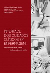 INTERFACE DOS CUIDADOS CLÍNICOS EM ENFERMAGEM: <br>a implementação dos saberes e práticas ao paciente crítico