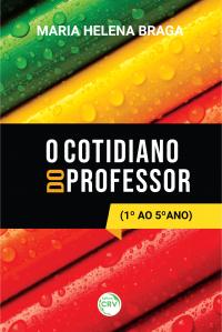 O COTIDIANO DO PROFESSOR – 1º AO 5º ANO