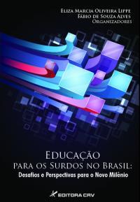 EDUCAÇÃO PARA OS SURDOS NO BRASIL:<BR> desafios e perspectivas para o novo milênio