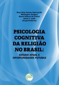 PSICOLOGIA COGNITIVA DA RELIGIÃO NO BRASIL: <br> estado atual e oportunidades futuras